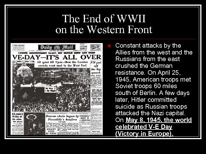 The End of WWII on the Western Front n Constant attacks by the Allies
