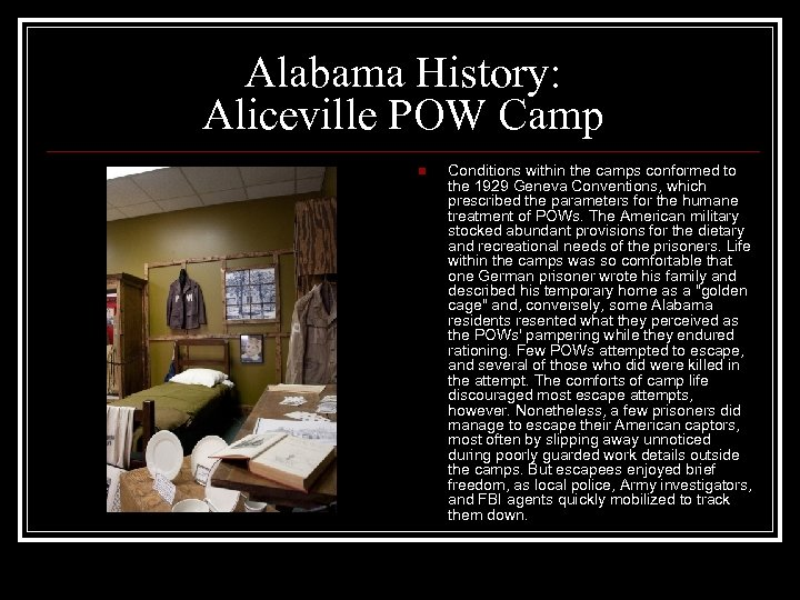 Alabama History: Aliceville POW Camp n Conditions within the camps conformed to the 1929