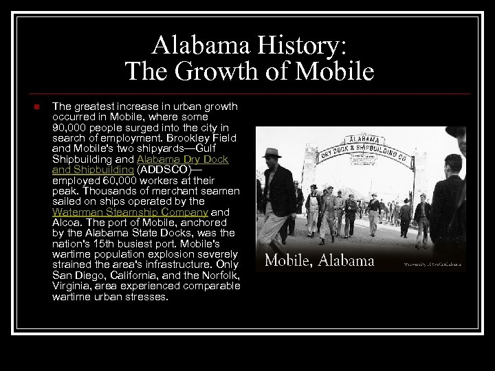 Alabama History: The Growth of Mobile n The greatest increase in urban growth occurred