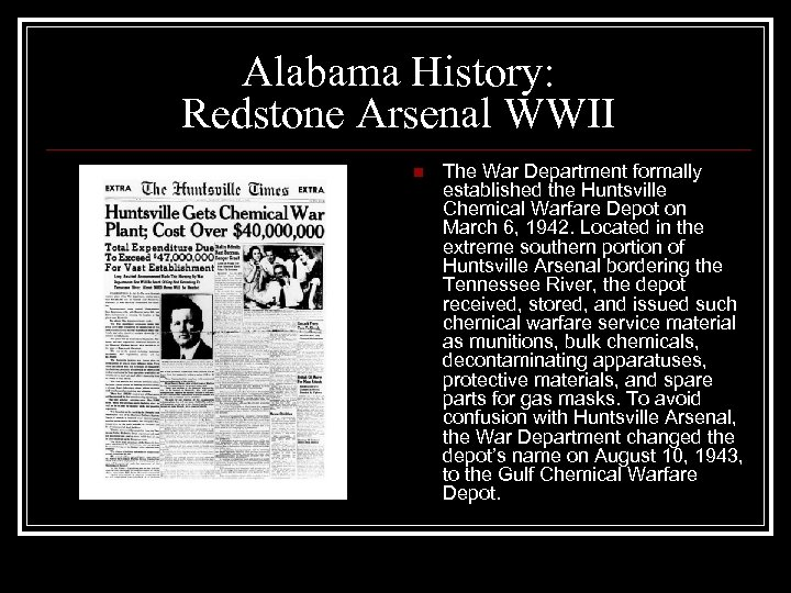 Alabama History: Redstone Arsenal WWII n The War Department formally established the Huntsville Chemical