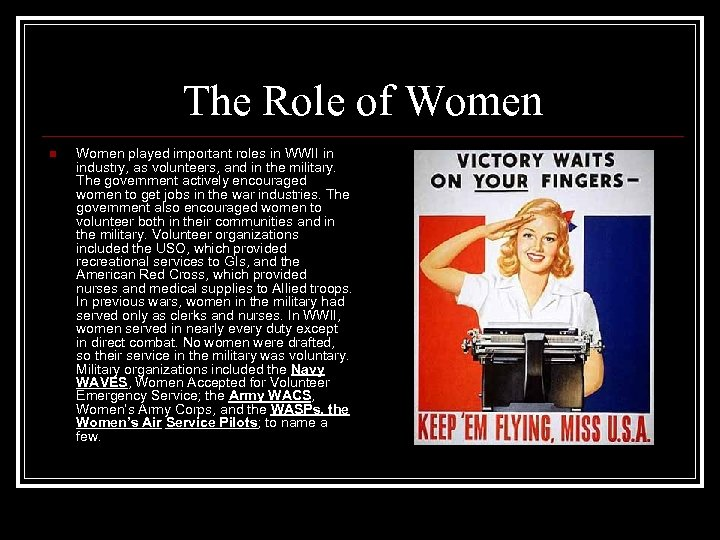The Role of Women n Women played important roles in WWII in industry, as