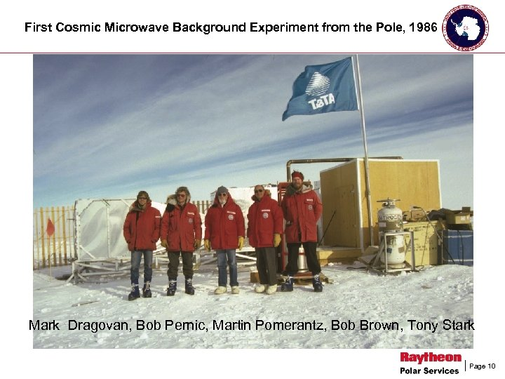 First Cosmic Microwave Background Experiment from the Pole, 1986 Mark Dragovan, Bob Pernic, Martin
