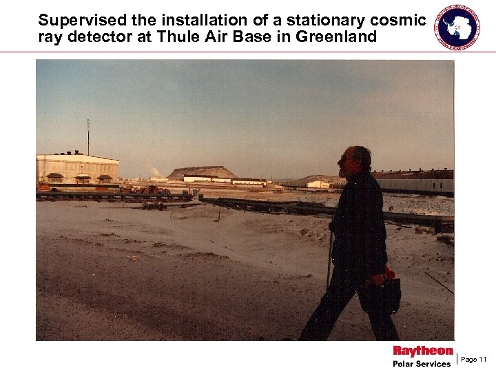 Supervised the installation of a stationary cosmic ray detector at Thule Air Base in