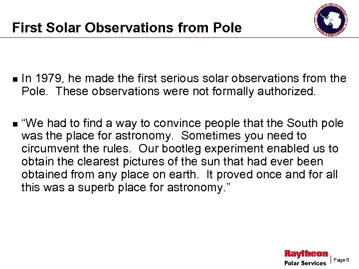 First Solar Observations from Pole n n In 1979, he made the first serious