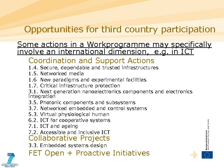 Opportunities for third country participation Some actions in a Workprogramme may specifically involve an