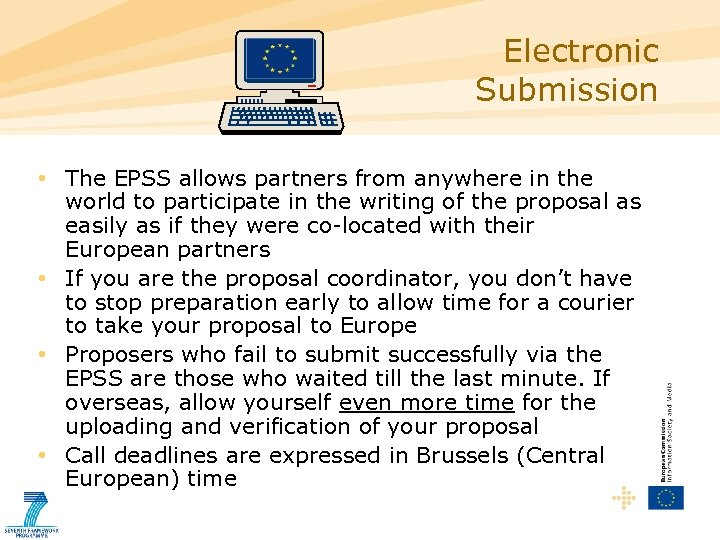 Electronic Submission • The EPSS allows partners from anywhere in the world to participate