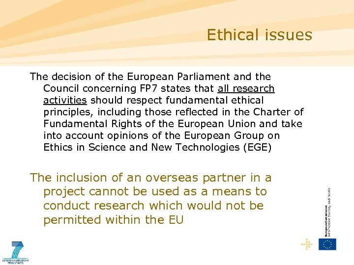 Ethical issues The decision of the European Parliament and the Council concerning FP 7