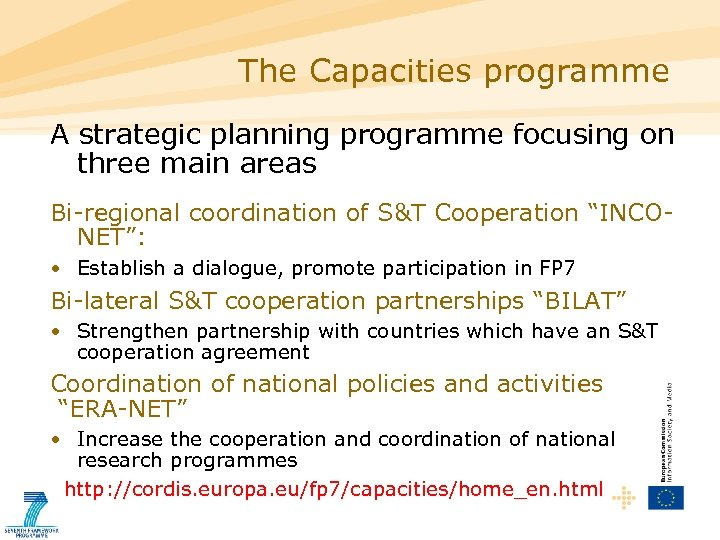The Capacities programme A strategic planning programme focusing on three main areas Bi-regional coordination