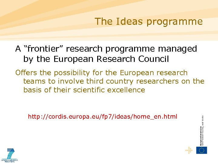 "The Ideas programme A ""frontier"" research programme managed by the European Research Council Offers"
