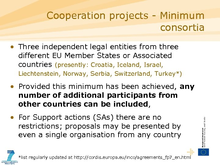 Cooperation projects - Minimum consortia • Three independent legal entities from three different EU