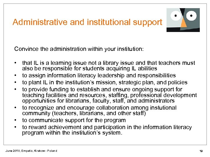 Administrative and institutional support Convince the administration within your institution: • that IL is