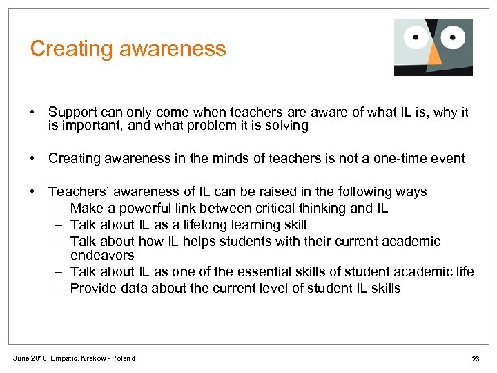 Creating awareness • Support can only come when teachers are aware of what IL