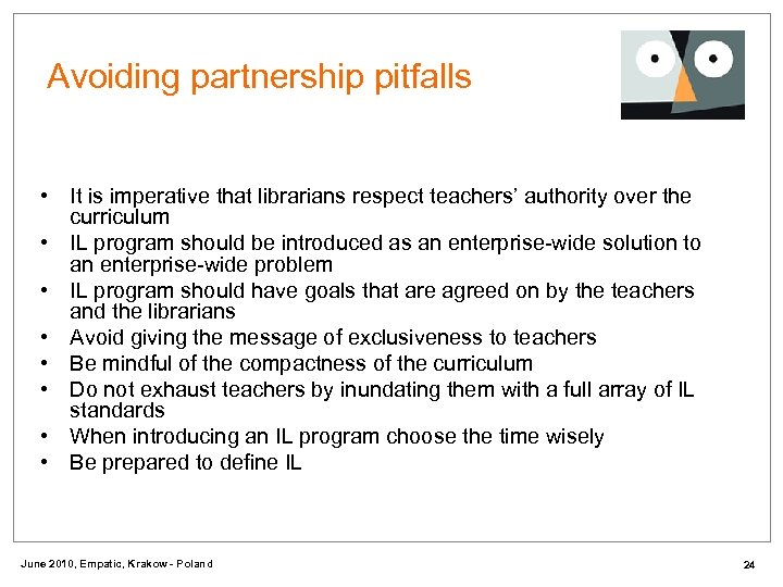 Avoiding partnership pitfalls • It is imperative that librarians respect teachers' authority over the