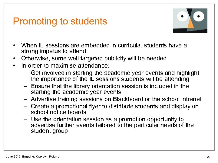 Promoting to students • When IL sessions are embedded in curricula, students have a