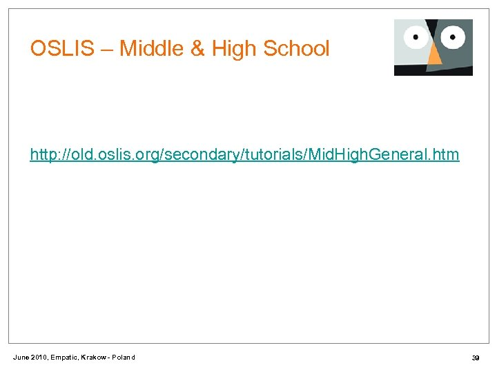 OSLIS – Middle & High School http: //old. oslis. org/secondary/tutorials/Mid. High. General. htm June