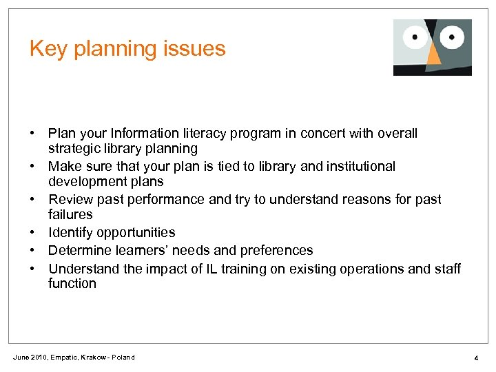 Key planning issues • Plan your Information literacy program in concert with overall strategic