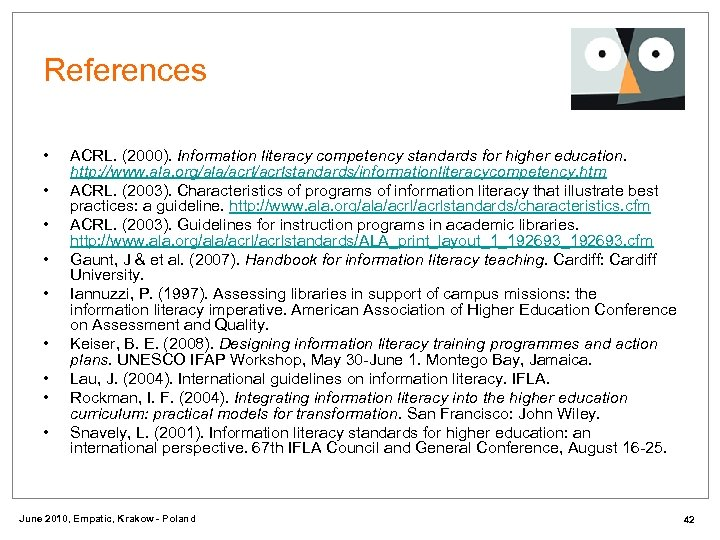 References • • • ACRL. (2000). Information literacy competency standards for higher education. http: