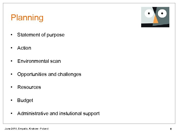 Planning • Statement of purpose • Action • Environmental scan • Opportunities and challenges