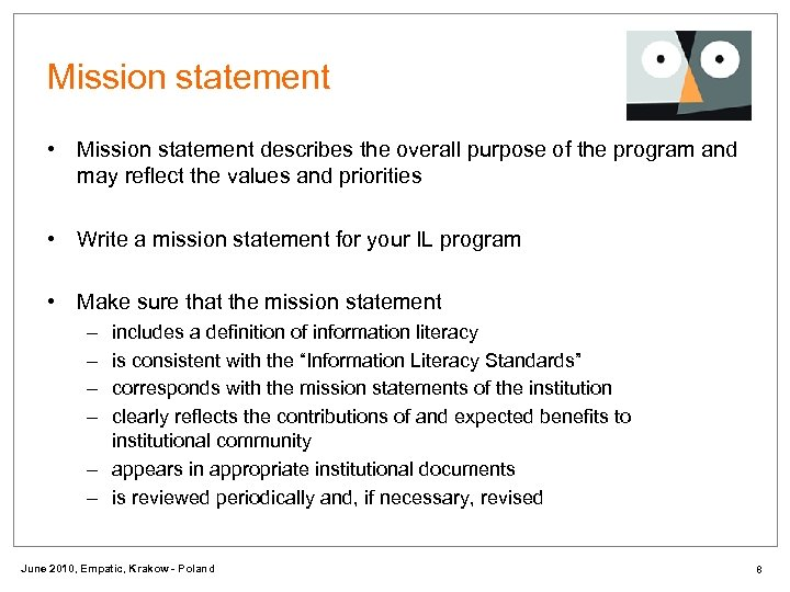 Mission statement • Mission statement describes the overall purpose of the program and may