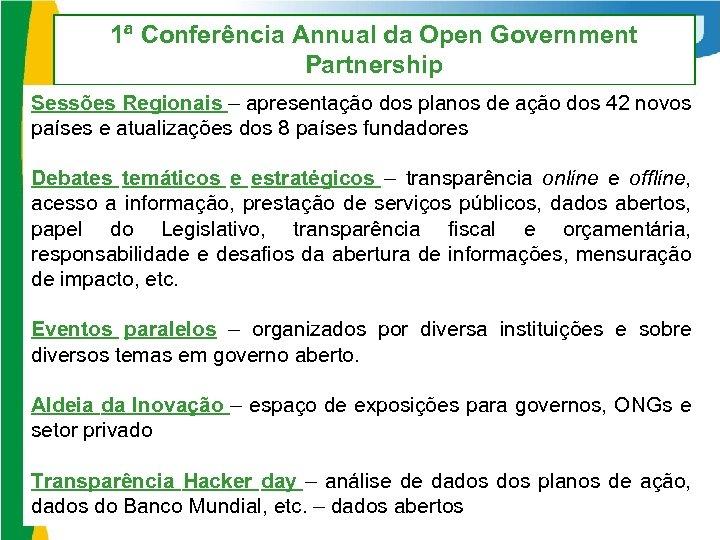 1ª Conferência Annual da Open Government Partnership Sessões Regionais – apresentação dos planos de