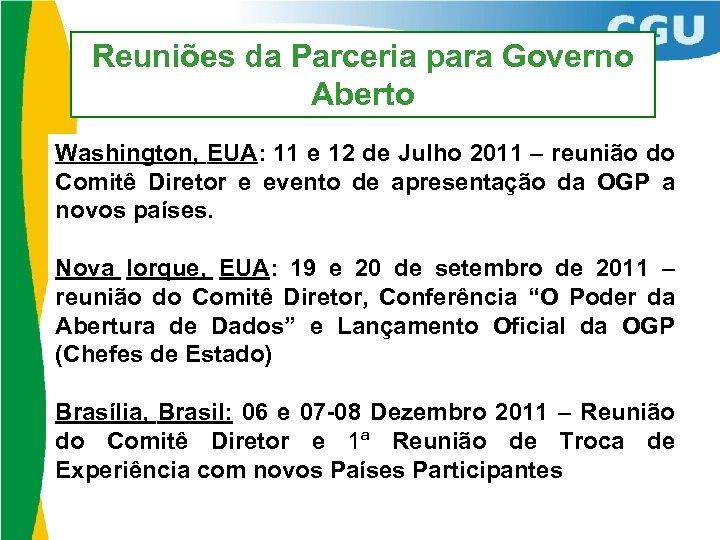 Reuniões da Parceria para Governo Aberto Washington, EUA: 11 e 12 de Julho 2011