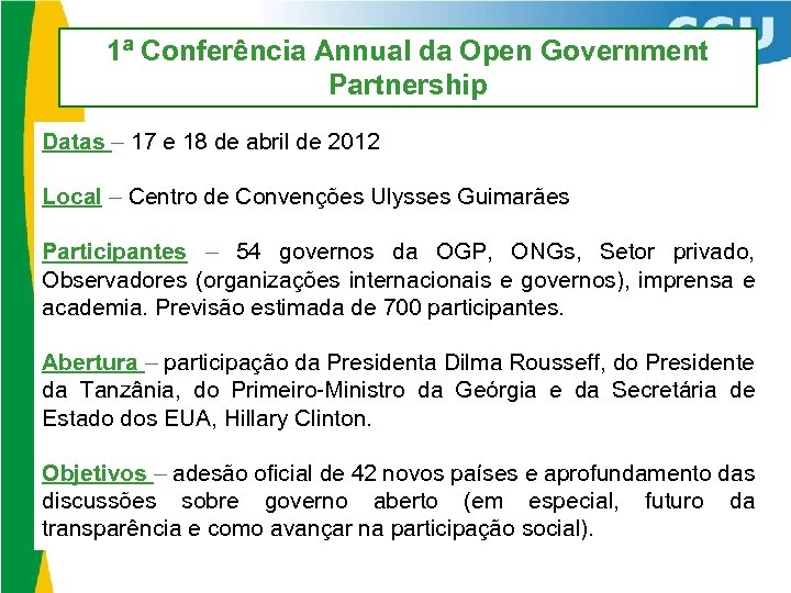 1ª Conferência Annual da Open Government Partnership Datas – 17 e 18 de abril
