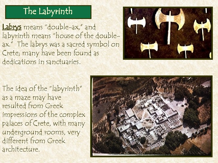 "The Labyrinth Labrys means ""double-ax, "" and labyrinth means ""house of the doubleax. """