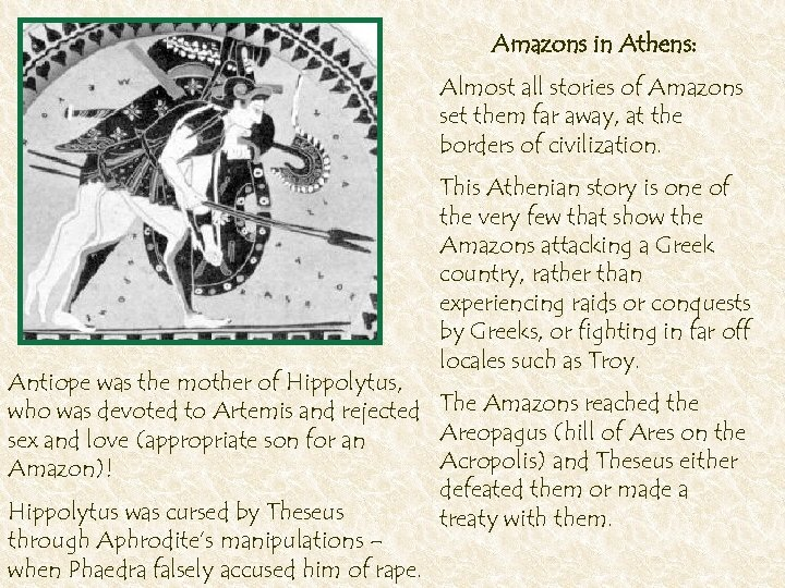 Amazons in Athens: Almost all stories of Amazons set them far away, at the