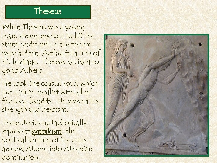 Theseus When Theseus was a young man, strong enough to lift the stone under