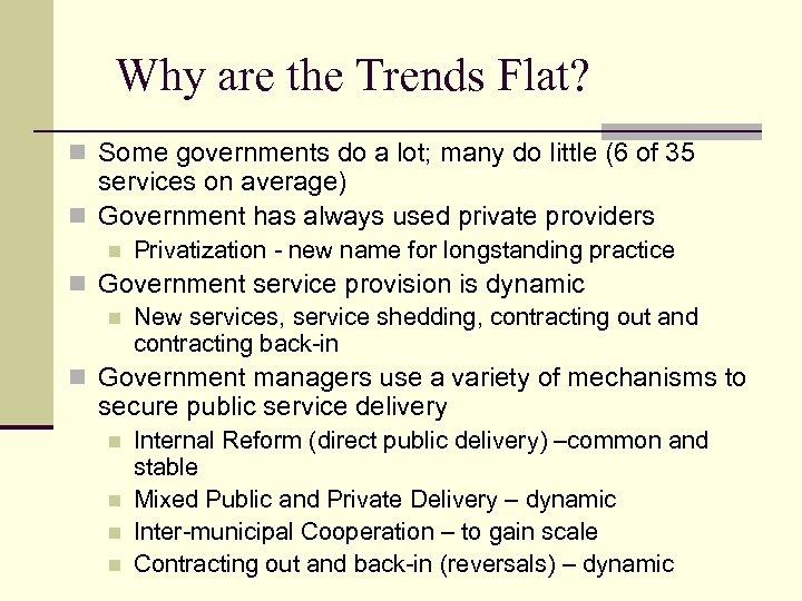 Why are the Trends Flat? n Some governments do a lot; many do little