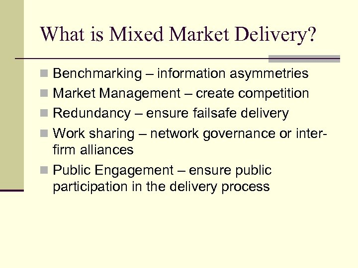 What is Mixed Market Delivery? n Benchmarking – information asymmetries n Market Management –