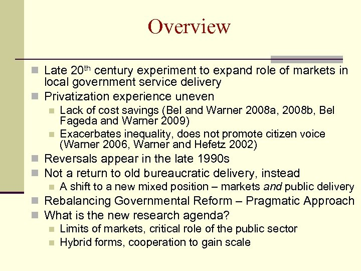 Overview n Late 20 th century experiment to expand role of markets in local