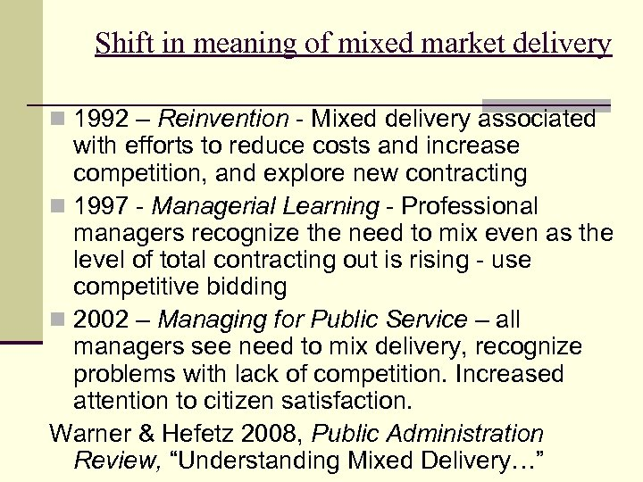 Shift in meaning of mixed market delivery n 1992 – Reinvention - Mixed delivery