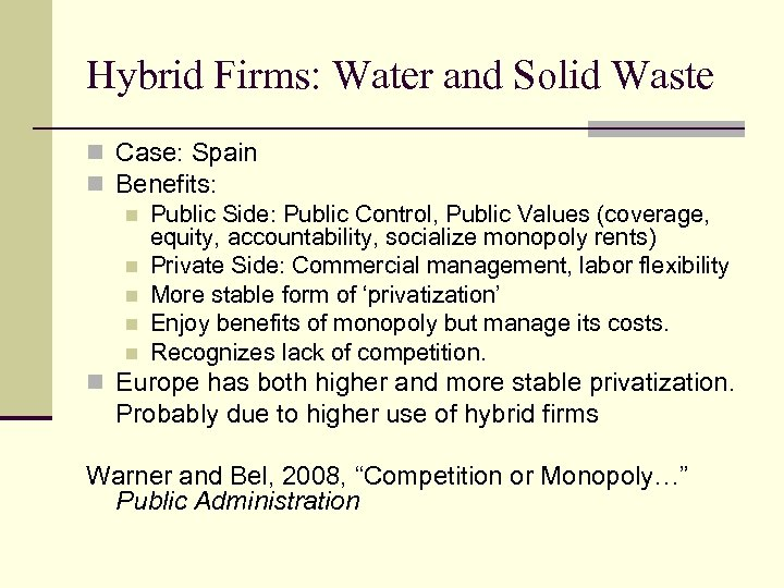 Hybrid Firms: Water and Solid Waste n Case: Spain n Benefits: n Public Side: