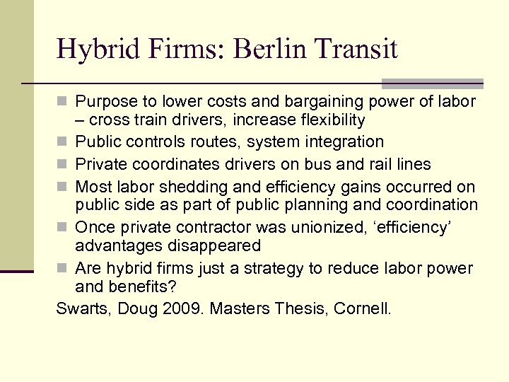 Hybrid Firms: Berlin Transit n Purpose to lower costs and bargaining power of labor