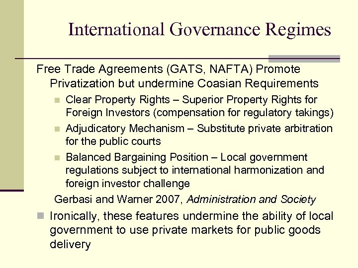 International Governance Regimes Free Trade Agreements (GATS, NAFTA) Promote Privatization but undermine Coasian Requirements