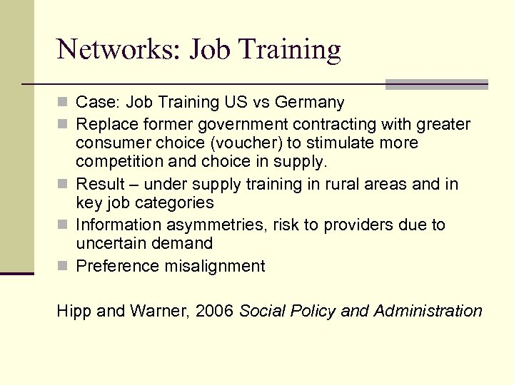 Networks: Job Training n Case: Job Training US vs Germany n Replace former government