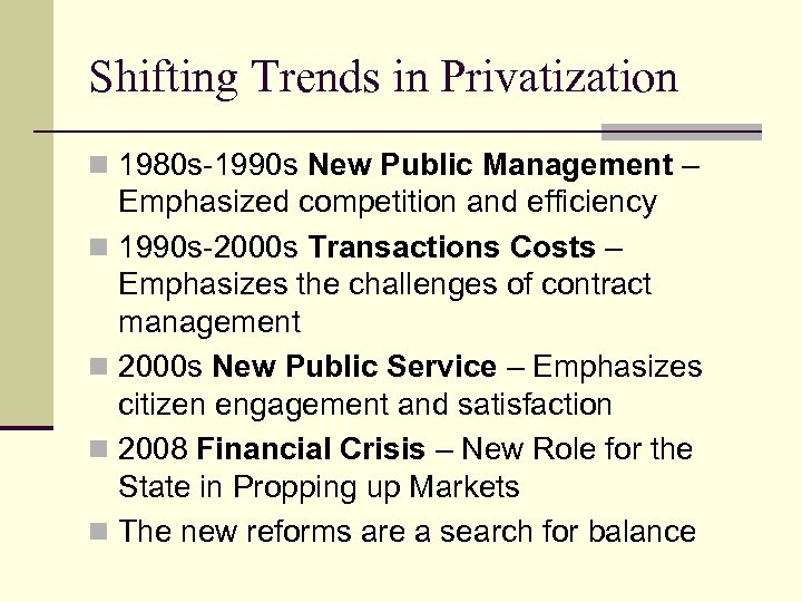 Shifting Trends in Privatization n 1980 s-1990 s New Public Management – Emphasized competition