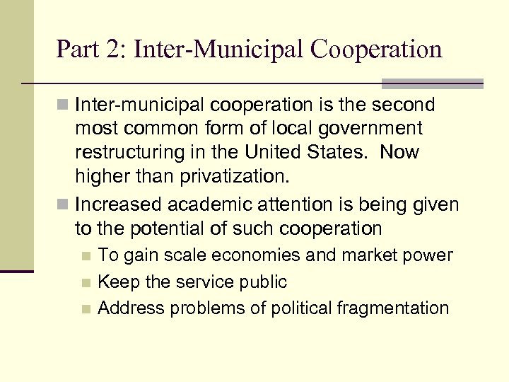 Part 2: Inter-Municipal Cooperation n Inter-municipal cooperation is the second most common form of