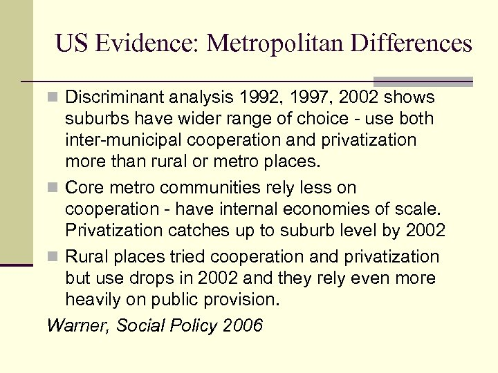 US Evidence: Metropolitan Differences n Discriminant analysis 1992, 1997, 2002 shows suburbs have wider