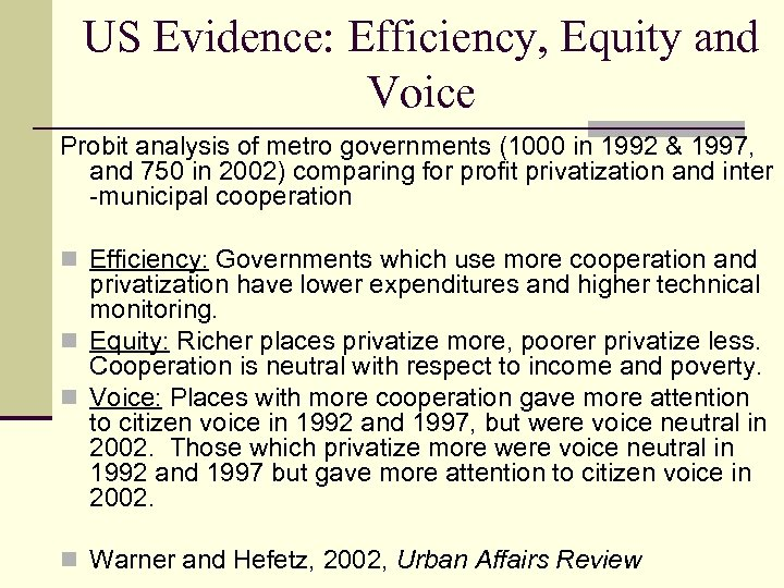 US Evidence: Efficiency, Equity and Voice Probit analysis of metro governments (1000 in 1992