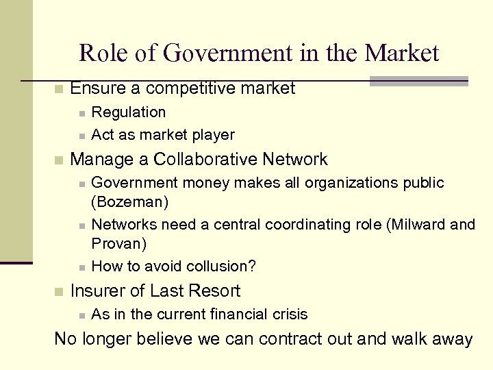 Role of Government in the Market n Ensure a competitive market n n n