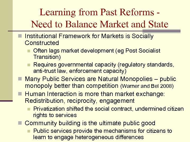 Learning from Past Reforms Need to Balance Market and State n Institutional Framework for