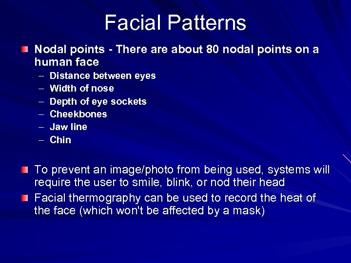Facial Patterns Nodal points - There about 80 nodal points on a human face