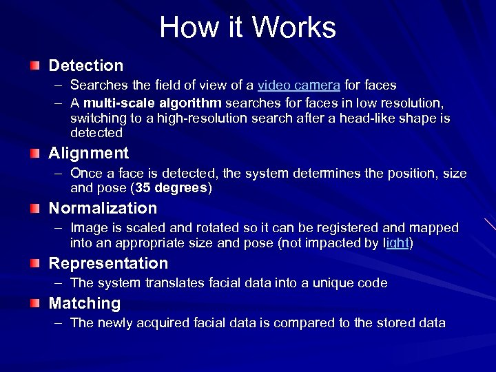 How it Works Detection – Searches the field of view of a video camera