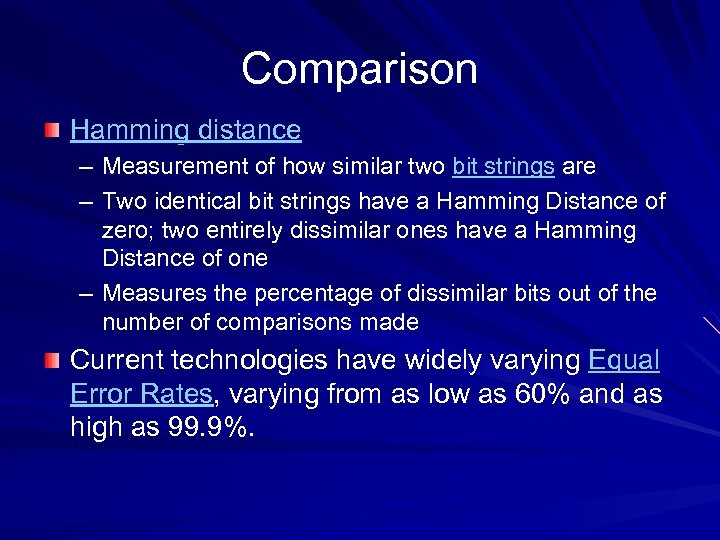 Comparison Hamming distance – Measurement of how similar two bit strings are – Two