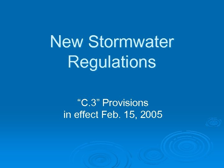 "New Stormwater Regulations ""C. 3"" Provisions in effect Feb. 15, 2005"