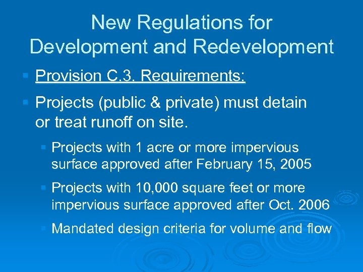 New Regulations for Development and Redevelopment § Provision C. 3. Requirements: § Projects (public