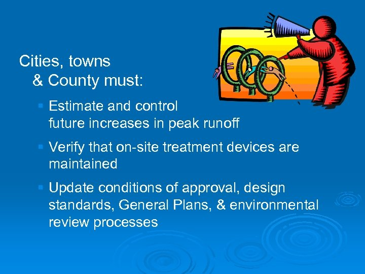 Cities, towns & County must: § Estimate and control future increases in peak runoff