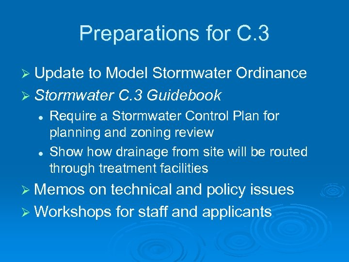 Preparations for C. 3 Ø Update to Model Stormwater Ordinance Ø Stormwater C. 3